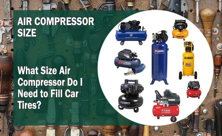 what size air compressor do i need to fill car tires