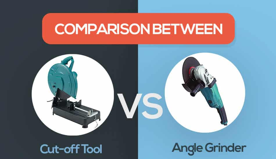 cut off tool vs angle grinder