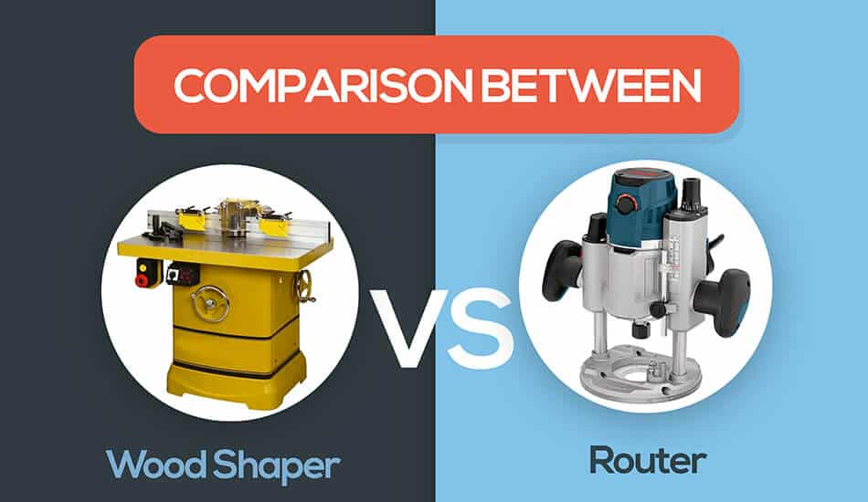 wood shaper vs router